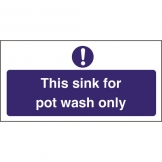 Kitchen Sink Safety Sign Pot Wash Only (Sold Singly)
