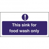 Kitchen Sink Safety Sign Food Wash Only (Sold Singly)