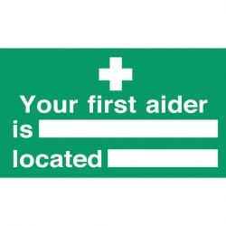 Your First Aider Is And Where Located Sign (Sold Singly)